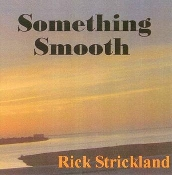 Rick Strickland - Something Smooth