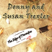 Donny & Susan Trexler - Edge of Paradise