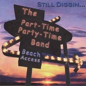 Beach Access Still Diggin - Part Time Party Time Band
