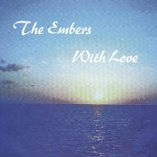The Embers  With Love