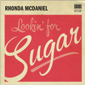 Rhonda McDaniel CD - Lookin' For Sugar