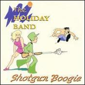 The Holiday Band - Shotgun Boogie
