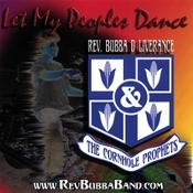 Rev. Bubba and the CHP   Let My Peoples Dance