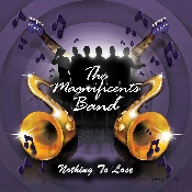 The Magnificents - Nothing to Lose