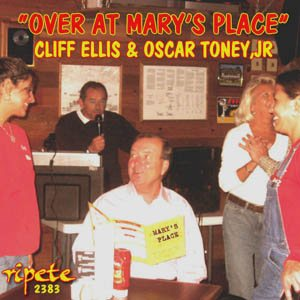 Cliff Ellis & Oscar Toney, Jr - Over At Mary's Place