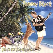 Tommy Black -  Do It At The Beach !