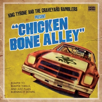 King Tyrone - Chicken Bone Alley