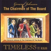 General Johnson & The Chairmen of the Board - Timeless II