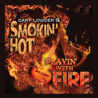 Gary Lowder & Smokin' Hot – Playin' with Fire