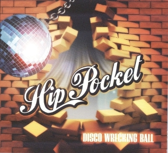 Hip Pocket – Disco Wrecking Ball