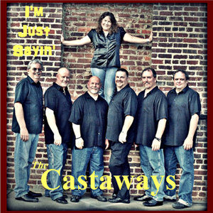 I'm Just Saying - The Castaways